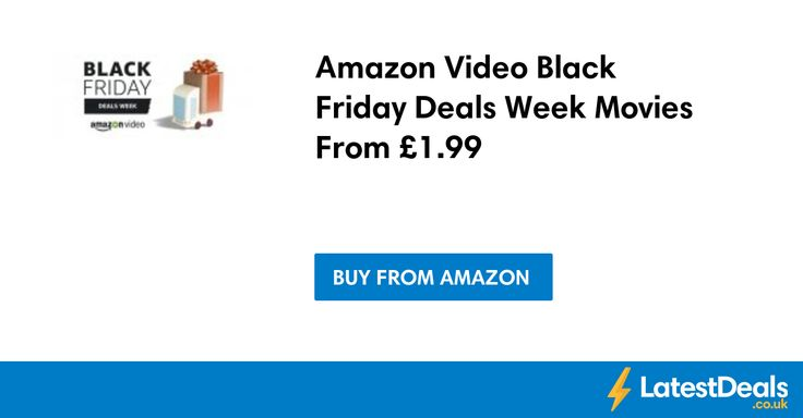 Amazon Video Black Friday Deals Week Movies From £1.99 at Amazon