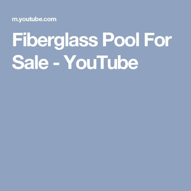 Fiberglass Pool For Sale - YouTube