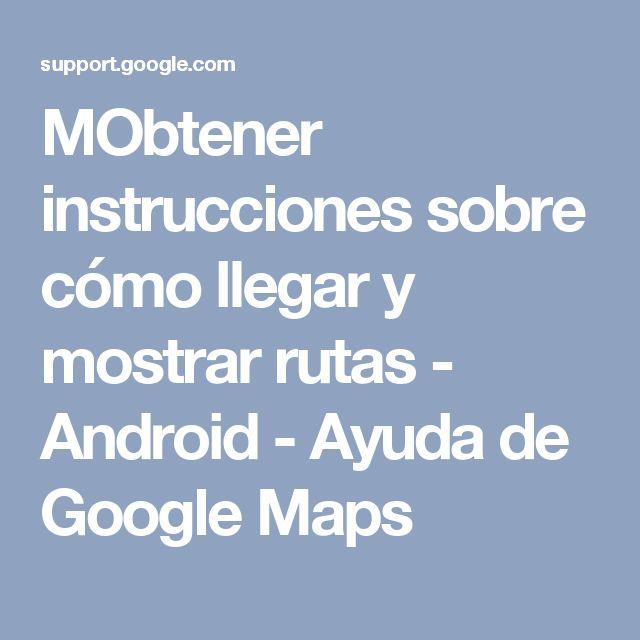 MObtener instrucciones sobre cómo llegar y mostrar rutas - Android - Ayuda de Google Maps
