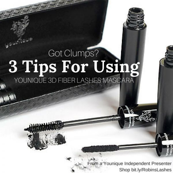 Got Clumps? Fellow Presenter Robin has a great blog post including 3 tips for using Younique 3D Fiber Lashes Mascara!