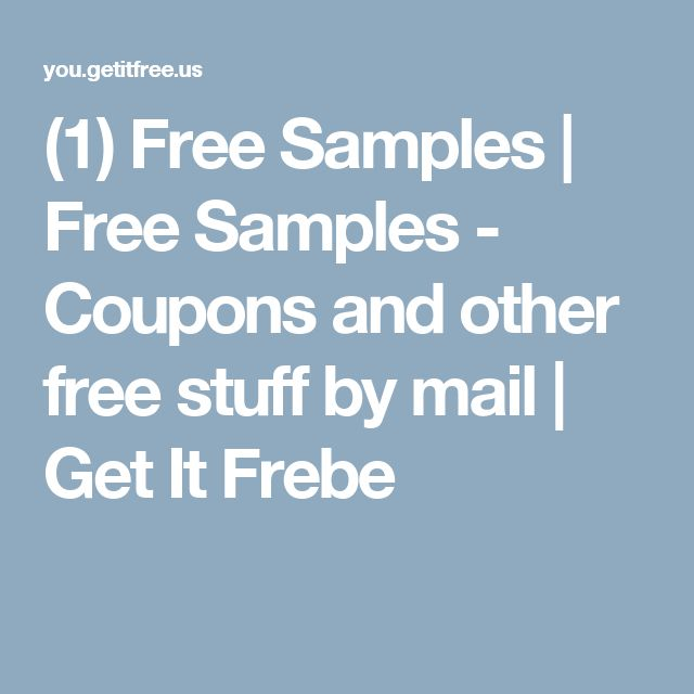 (1) Free Samples   Free Samples - Coupons and other free stuff by mail   Get It Frebe