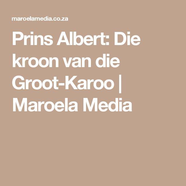 Prins Albert: Die kroon van die Groot-Karoo   Maroela Media