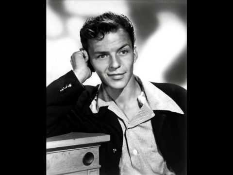 Frank Sinatra - My Blue Heaven.  My father said this was his and my mother's song--he sang it to her often before she died.