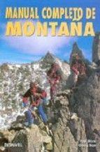 Manual completo de montaña : escalada en roca, escalada en nieve y hielo, trekking, esquí de travesía por Pepi Stückl, Georg Sojer. L/Bc 796.5 STU man  http://almena.uva.es/search~S1*spi/?searchtype=t&searcharg=manual+completo+de+monta%C3%B1a&searchscope=1&SORT=D&extended=0&SUBMIT=Buscar&searchlimits=&searchorigarg=tdeportes+de+raqueta