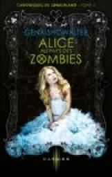 Critiques, citations, extraits de Chroniques de Zombieland, tome 1 : Alice au pays d de Gena Showalter. Toujours dans ma découverte de…