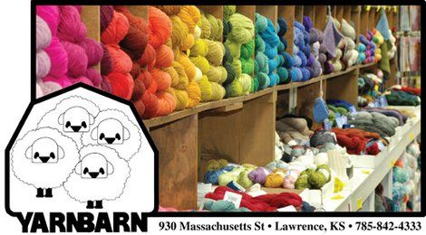 Yarn Barn : Yarn Barn -- mecca for fiber lovers Theres No Place Like Lawrence ...