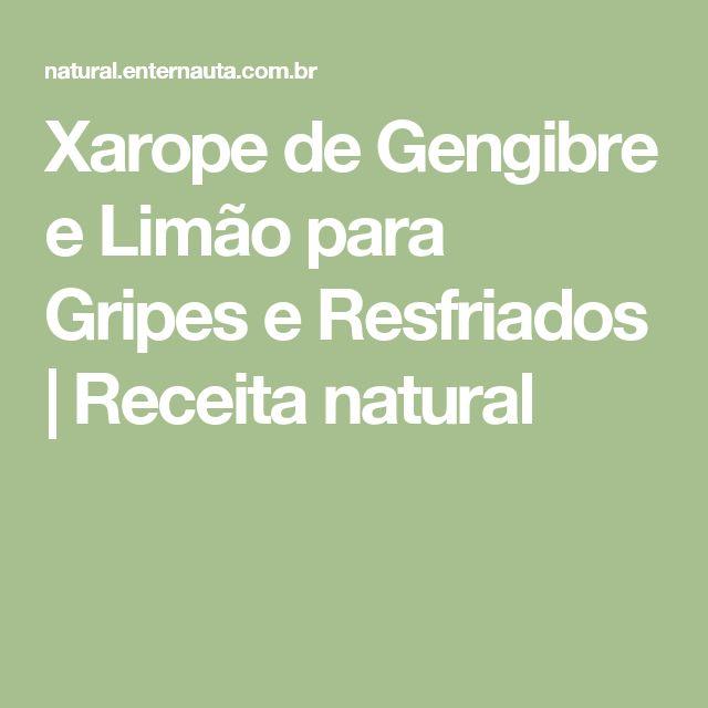 Xarope de Gengibre e Limão para Gripes e Resfriados | Receita natural