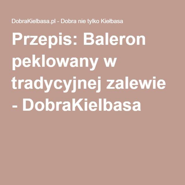 Przepis: Baleron peklowany w tradycyjnej zalewie - DobraKielbasa
