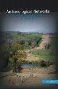 Archaeological Networks – Excavations on six gas pipelines in County Cork by Kerri Cleary: archaeology of Cork, out now in all good bookshops