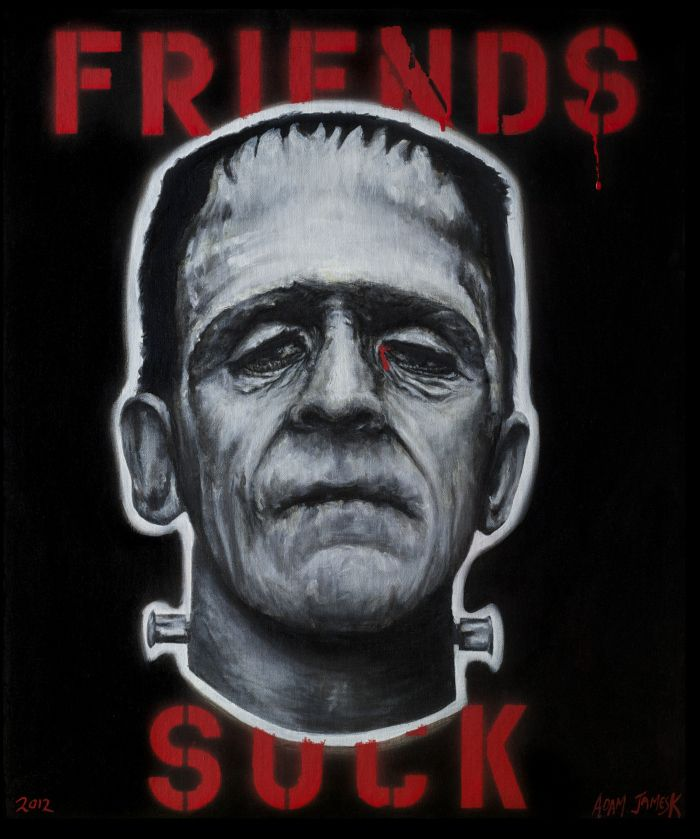 "Words Hurt #4 "" Friends Suck "". www.adamjamesk.org I love this!"