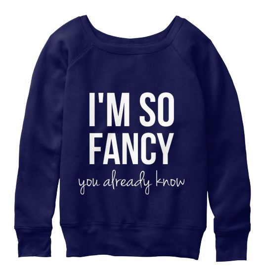 "[Long Sleeve - 43.99€]  'I'm so #fancy, you already know""   #style #stylish #perfect #teespring #fashion #quote #trend #trendy #glamour #glam #clothing #fashionista #imsofancy #teespring  #BIFashionStore"