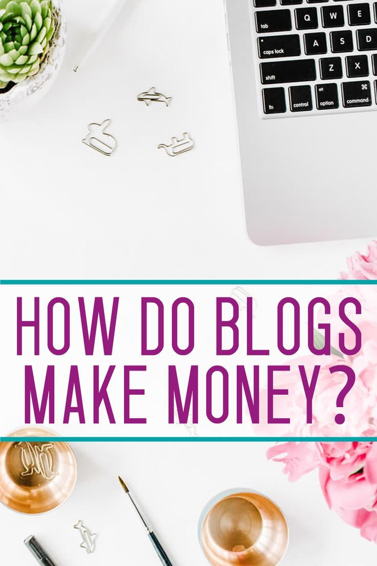 How do blogs make money? Find out here!