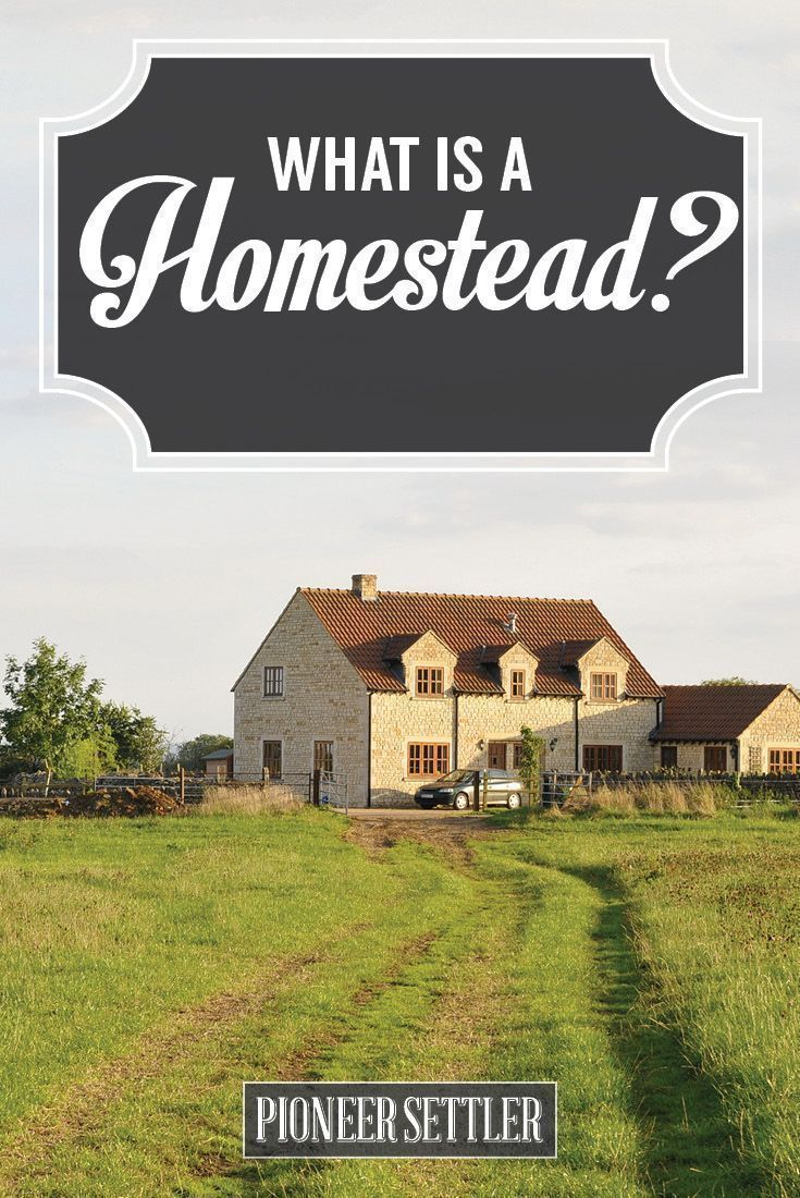 Homestead Definition | Ideas and Tips For Beginners by Pioneer Settler at http://pioneersettler.com/homestead-definition/