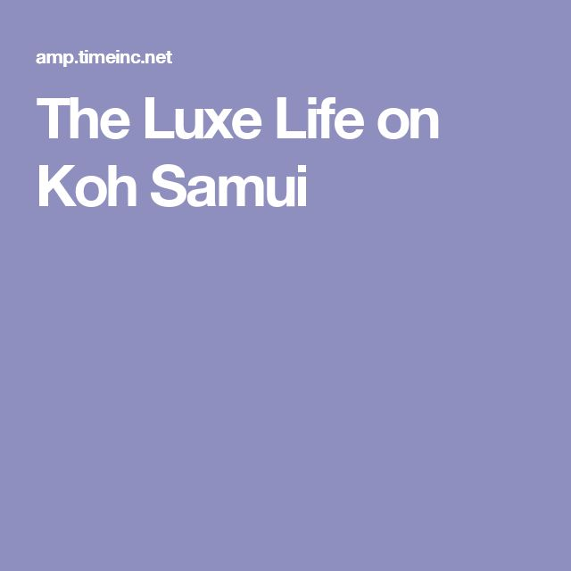 The Luxe Life on Koh Samui