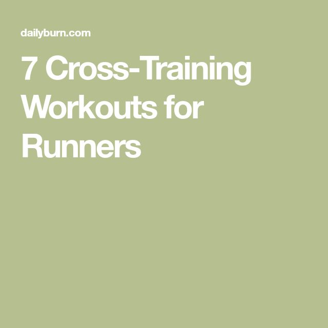 7 Cross-Training Workouts for Runners