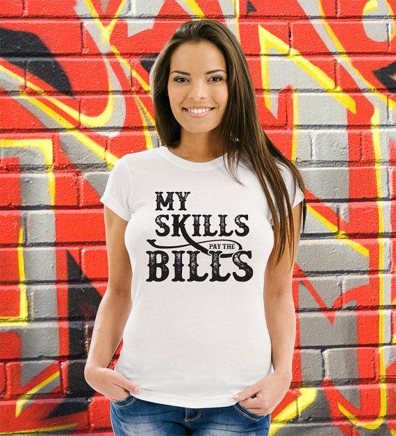 Funny T-shirt My Skills Pay Bills Shirt Artist by kitschklothing