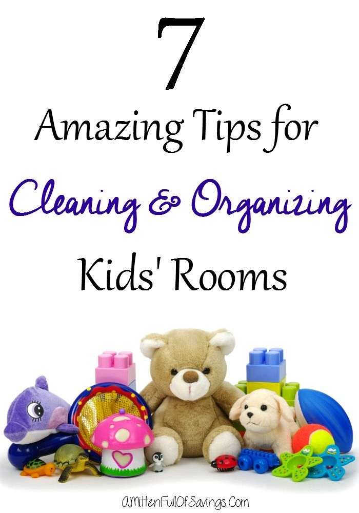 7 Amazing Tips For Cleaning And Organizing Kids Rooms Click Through To Read  These Amazing Tips