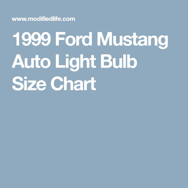 1999 Ford Mustang Auto Light Bulb Size Chart Ford Mustang Light Bulb