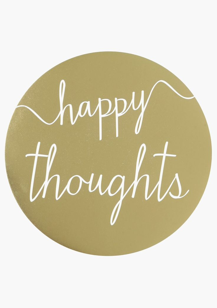 Happy thoughts is the key to a good life!  Put this on your wall and get a beautiful, gold on white, reminder  www.wispira.com