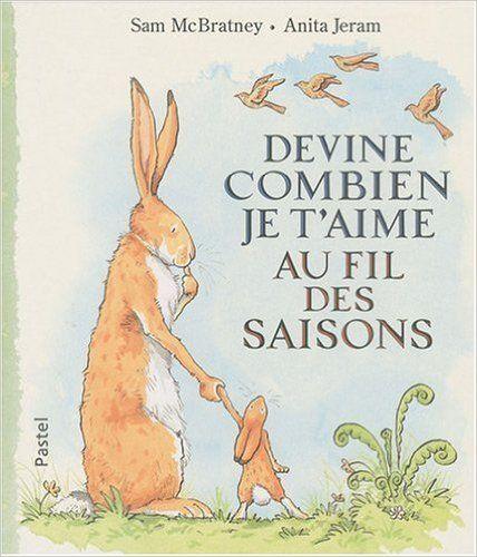 Amazon.fr - Devine combien je t'aime au fil des saisons - Sam McBratney, Anita Jeram - Livres
