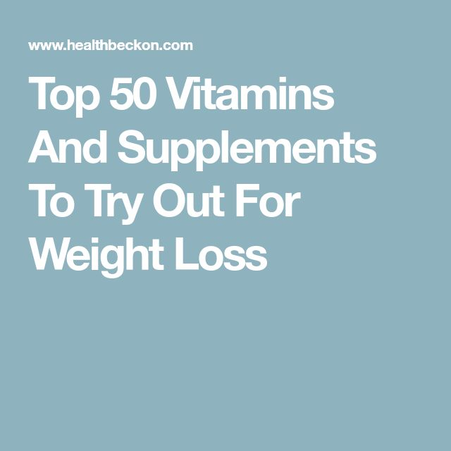 Top 50 Vitamins And Supplements To Try Out For Weight Loss