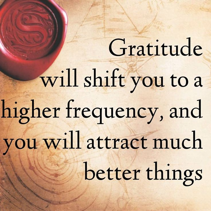 Gratitude is a powerful process for lifting your frequency and bringing more of what you want into your life. Be grateful for what you already have, which will shift you on to a higher frequency, and voila! You will attract much better things.