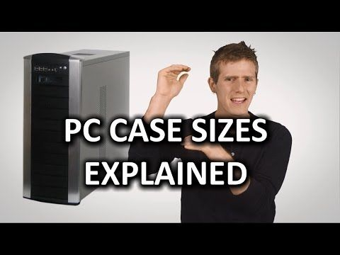 PC Case Sizes as Fast As Possible - Tech Videos