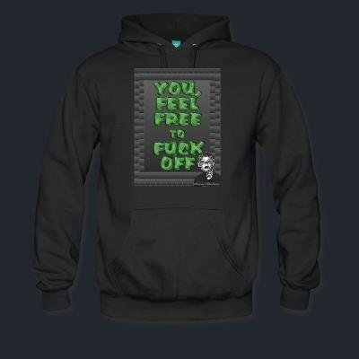 Hoodie - Feel Free to Fuck Off Hoodie | Cool Tshirt Online Store