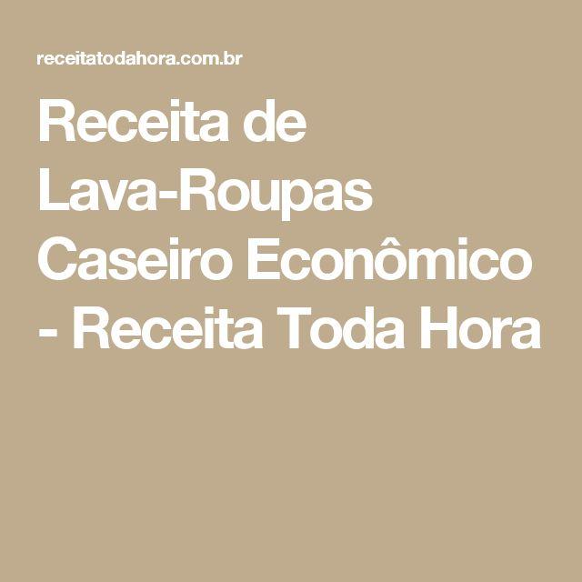 Receita de Lava-Roupas Caseiro Econômico - Receita Toda Hora