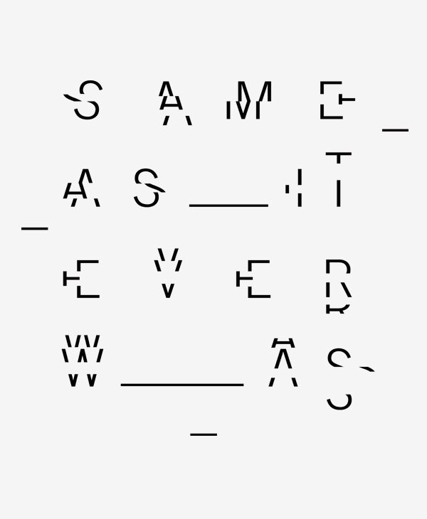 Typography / Same As It Ever Was