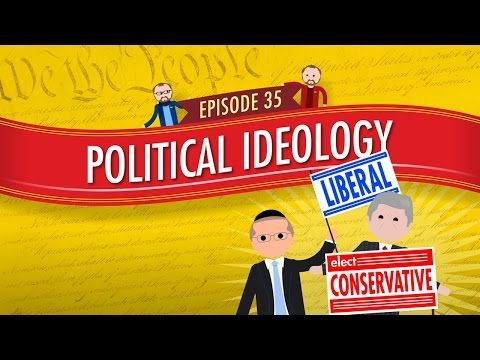 Political Ideology: Crash Course Government and Politics #35 - YouTube
