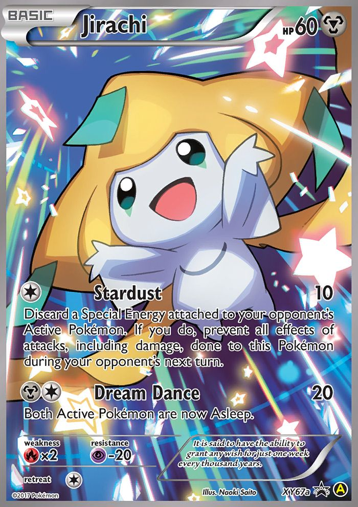 [C] Stardust: 10 damage. Discard a Special Energy attached to your opponent's Active Pokémon. If you do, prevent all effects of attacks, including damage, done to this Pokémon during your opponent's next turn. [M][C] Dream Dance: 20 damage. Both Active Pokemon are now Asleep. It is said to have the ability to grant any wish for just one week every thousand years.
