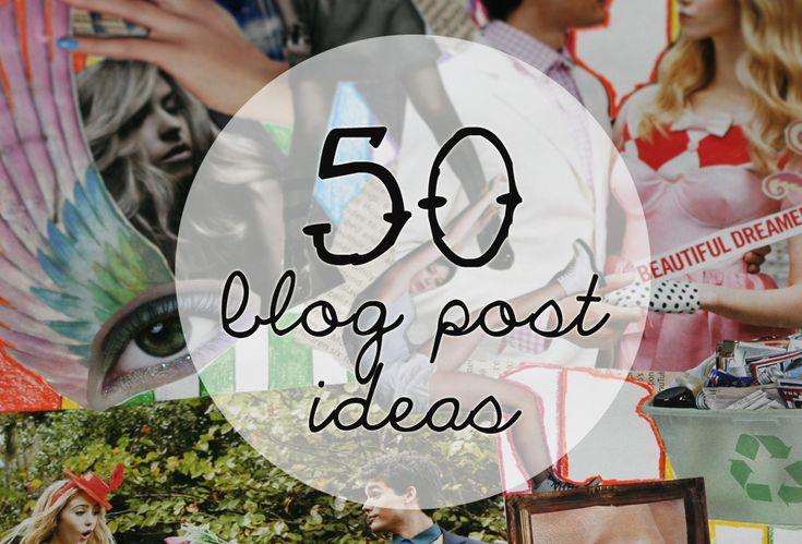 50 creative blog post ideas!