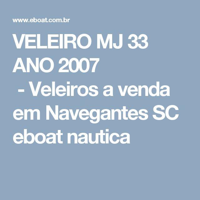 VELEIRO MJ 33 ANO 2007 -Veleiros a venda em NavegantesSC eboat nautica