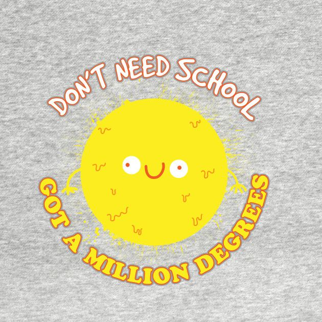 Don T Need School Funny Tshirt Design School Funny Tshirts