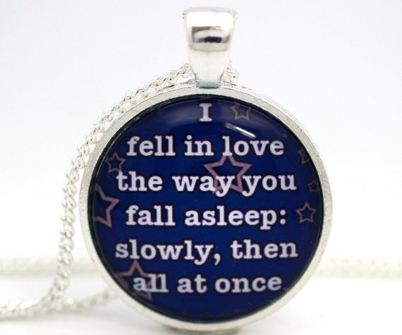 The Fault in Our Stars 'I Fell in Love with You' by BeneathGlass, $11.90  One of my favorite quotes ever because it makes me feel sappy about my him.