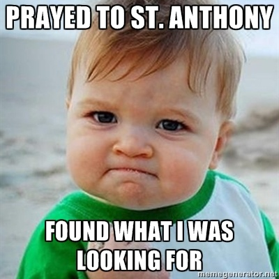 Found! Do you pray to St. Anthony for lost things too?