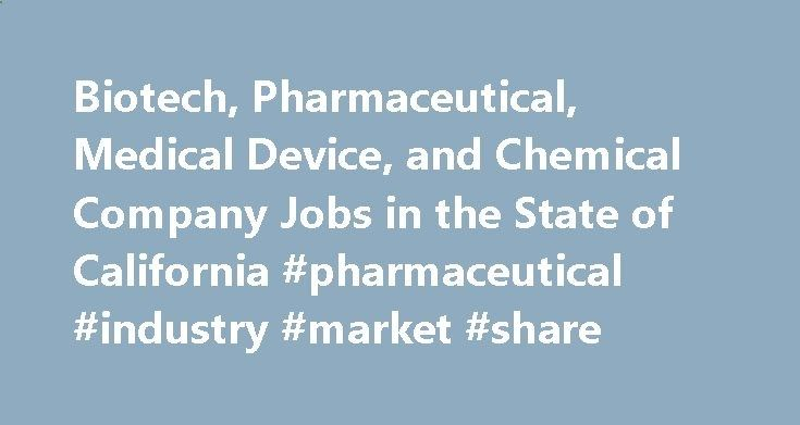 Biotech, Pharmaceutical, Medical Device, and Chemical Company Jobs in the State of California #pharmaceutical #industry #market #share pharma.nef2.com/... #pharmaceutical companies in orange county # VIVUS is developing and commercializing advanced therapeutic systems for the treatment of erectile dysfunction, commonly referred to as impotence. The company's core technology, the transurethral system for erection, is based on the discovery that the urethra, although an excretory duct, c...