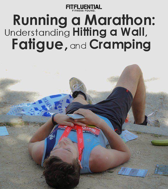 Running a Marathon: Understand Hitting a Wall, Fatigue, and Cramping via @FitFluential #FitFluential #running #marathon