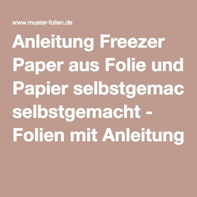 Anleitung Freezer Paper aus Folie und Papier selbstgemacht - Folien mit Anleitung