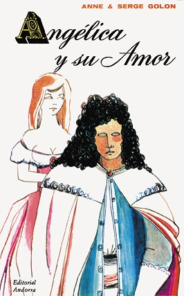 Angélica y su amor. Angelica and her love, by Anne & Serge Golon. First volume of this collection published in Andorra, in 1969.