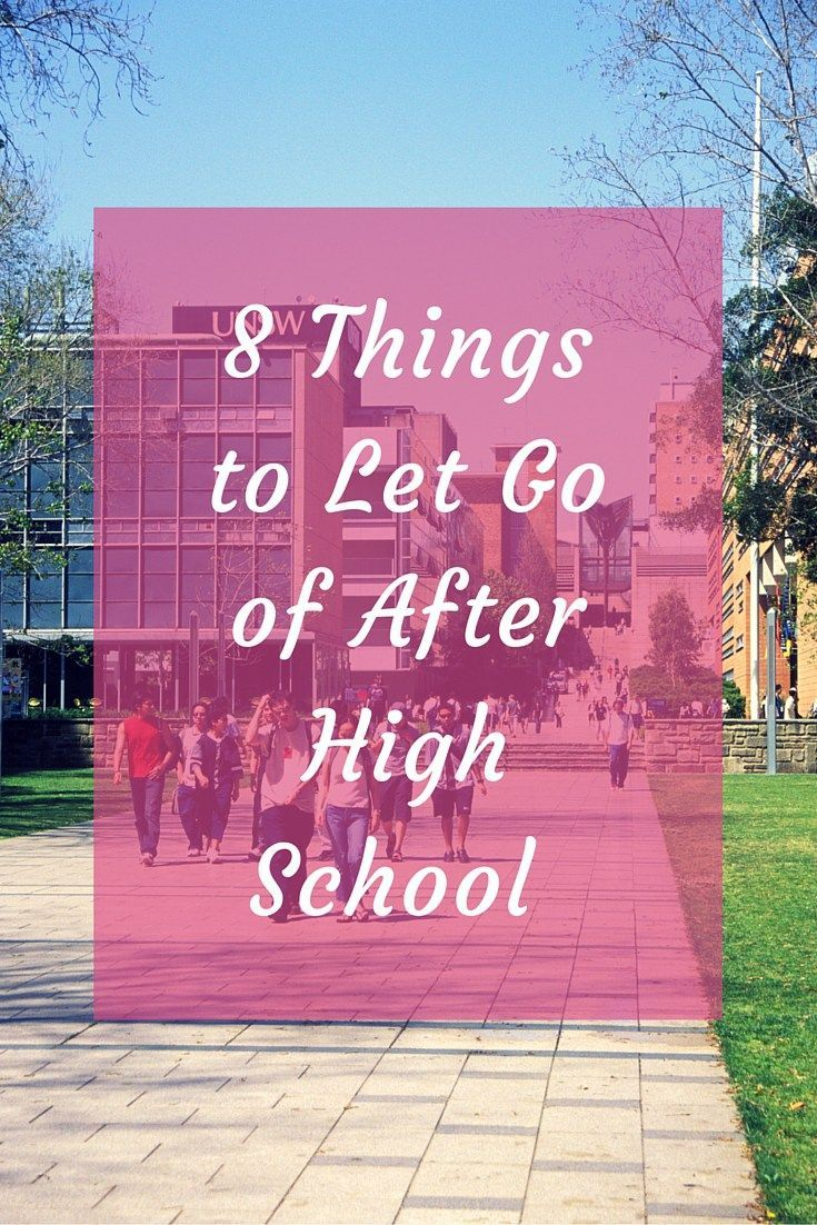 8 Things to Let Go Of After High School