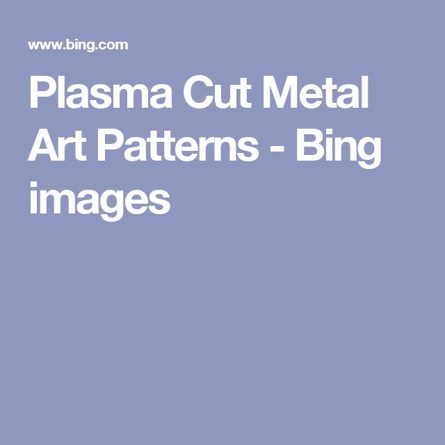 Plasma Cut Metal Art Patterns - Bing images