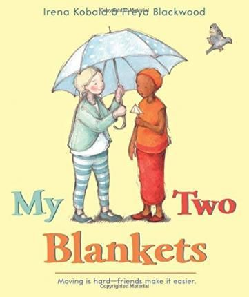 My Two Blankets - - immigration, empathy, refugee, language