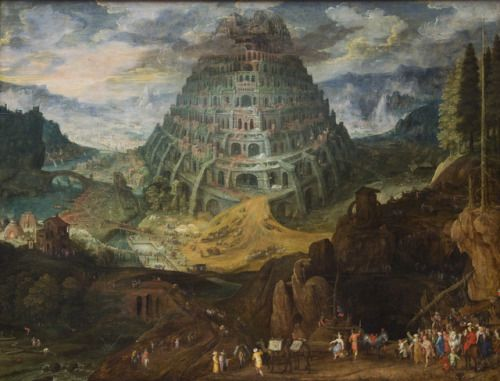 "camilotangerine:  ""Tobias Verhaecht and Jan Bruegel the Elder, The Tower of Babel, 16th century, oil on panel, 172 x 225 cm., Royal Museum of Fine Arts, Antwerp.  """