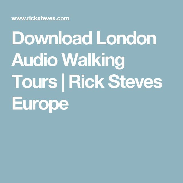 Download London Audio Walking Tours   Rick Steves Europe