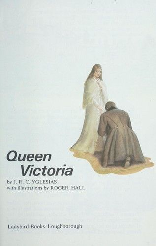 Queen Victoria (Great Rulers) by Ladybird Books, 52 pgs.