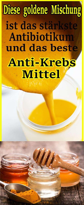 Diese goldene Mischung ist das stärkste Antibiotikum und das beste Anti-Krebs-M…