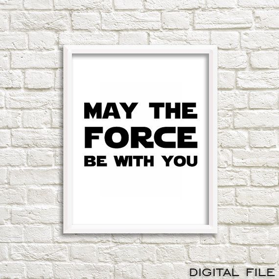 This May the Force be with you digital print is the perfect Star Wars wall art poster.  It is also the perfect gift for every teen boy, for your