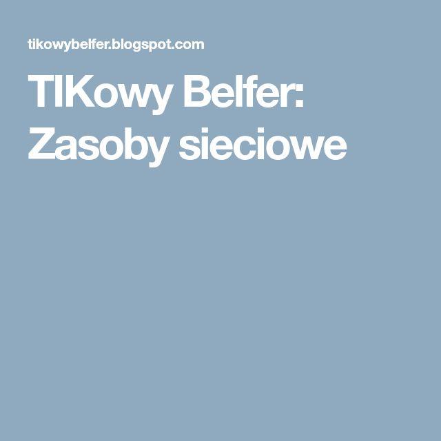 TIKowy Belfer: Zasoby sieciowe